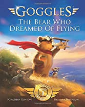Goggles: The Bear Who Dreamed of Flying