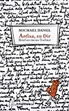 Anfisa, zu Dir: Brief an meine Tochter von Michael Dangl