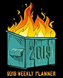 2019 Weekly Planner: Dumpster Fire on Black: 19x23cm (7.5x9.25€) Portable Format Weekly & Monthly 12 Month Planner