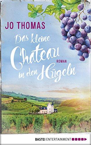 Das kleine Château in den Hügeln: Roman