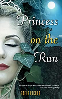Princess on the Run: A low fantasy tale of lesbian ladies and supernatural shenanigans (Lafaire Book 2) by [Freia Ricola]