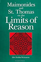 Maimonides and St. Thomas on the Limits of Reason (SUNY Series in Philosophy)