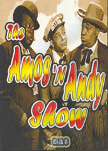 The Amos & Andy Show - Disk 8 by Alvin Childress / Spencer Williams Jr./ Tim Moore / Ernestine Wode / Amando Randolph/ Johnny Lee and. Horace Stewar