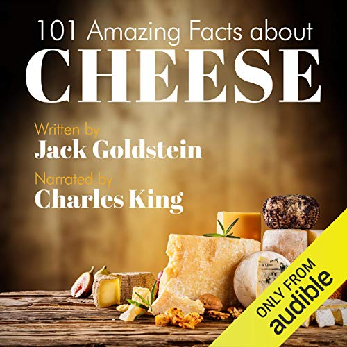101 Amazing Facts About Cheese audiobook cover art