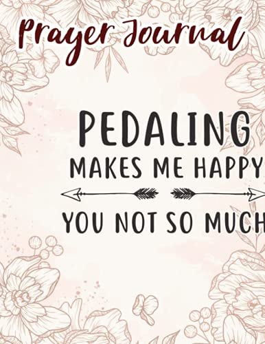 Prayer Journal Pedaling Makes Me Happy Gift Bike Cyclist Lover Cycling Gift Premium Pretty: For Women, Most Popular Gifts 2020,8