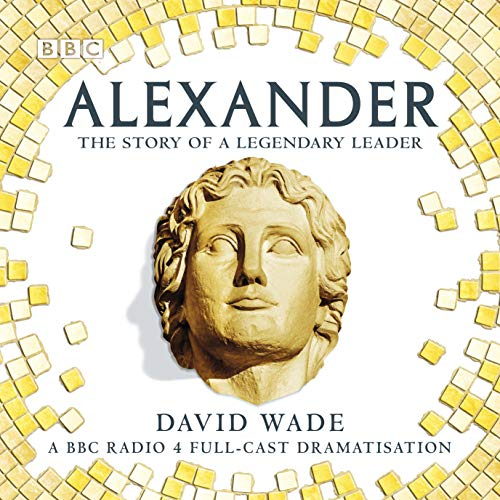 Alexander: The Story of a Legendary Leader cover art