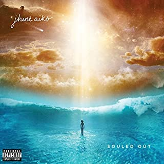 Souled Out [Explicit] by Jhene Aiko