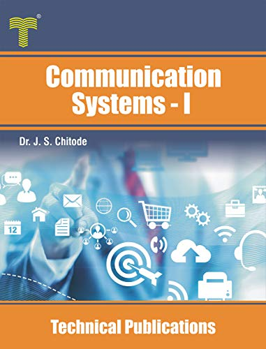 Communication Systems - I: Digital pulse /continuous wave modulation and noise performance (English Edition)