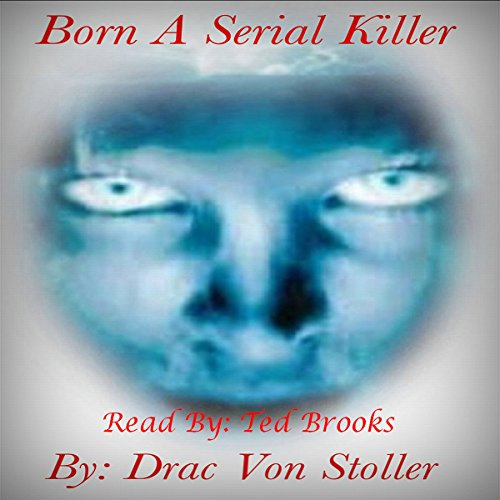 Born a Serial Killer audiobook cover art