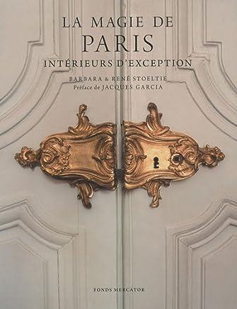 La Magie de Paris: Intérieurs dexception