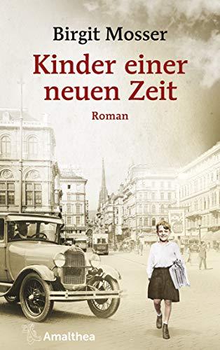 Kinder einer neuen Zeit: Roman (Die große österreichische Familiensaga)