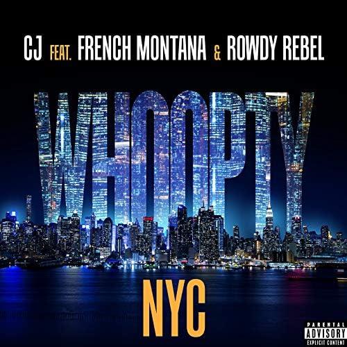 CJ feat. French Montana & Rowdy Rebel