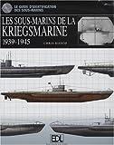 Les sous-marins de la Kriegsmarine : 1939-1945
