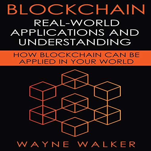 Blockchain: Real-World Applications and Understanding audiobook cover art