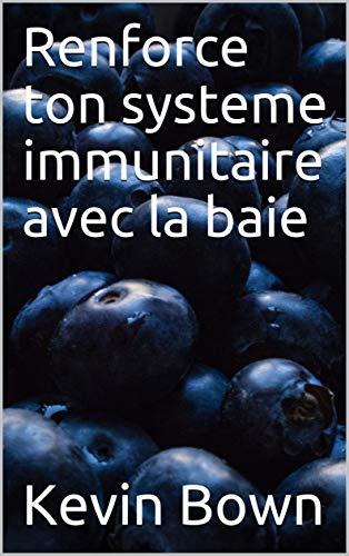 Renforce ton systeme immunitaire avec la baie
