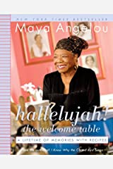 Hallelujah! The Welcome Table: A Lifetime of Memories with Recipes Kindle Edition