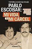 Pablo Escobar: mi vida y mi cárcel (Edición española): ¿Quién querría convivir con el narco más peligroso del mundo?