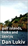 gulf islands, haiku and senryu (English Edition)