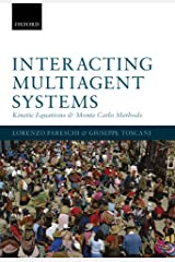 Interacting Multiagent Systems: Kinetic equations and Monte Carlo methods Kindle Edition