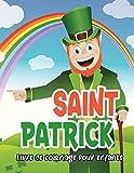 Saint Patrick livre de coloriage pour enfants: Joyeuse Saint Patrick - Livre de coloriage pour enfants avec Saint Patrick, chapeau et arc-en-ciel