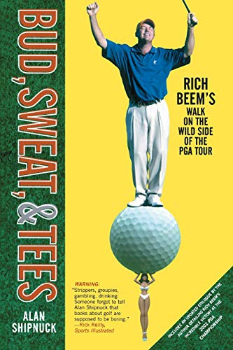 Bud, Sweat, and Tees: Rich Beem's Walk on the Wild Side of the Pga Tour