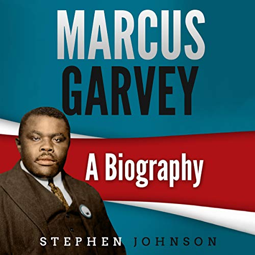 Marcus Garvey: A Biography audiobook cover art