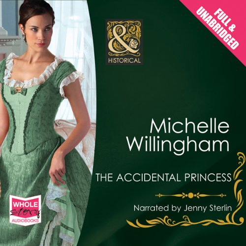 The Accidental Princess                   By:                                                                                                                                 Michelle Willingham                               Narrated by:                                                                                                                                 Jenny Sterlin                      Length: 8 hrs and 56 mins     8 ratings     Overall 4.5