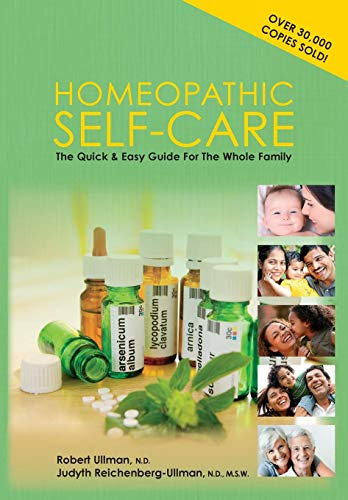 Compare Textbook Prices for Homeopathic Self-Care: The Quick and Easy Guide for the Whole Family Revised 3rd Edition ISBN 9780964065482 by Ullman, Robert