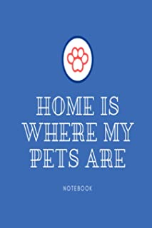 Home is where my pets are notebook: Blue paw print lined paperback jotter