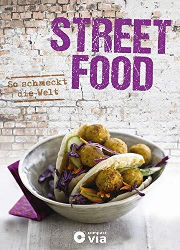 Street Food - So schmeckt die Welt