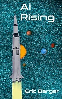 Ai Rising (Omega Ai Book 1) by [Eric Barger]