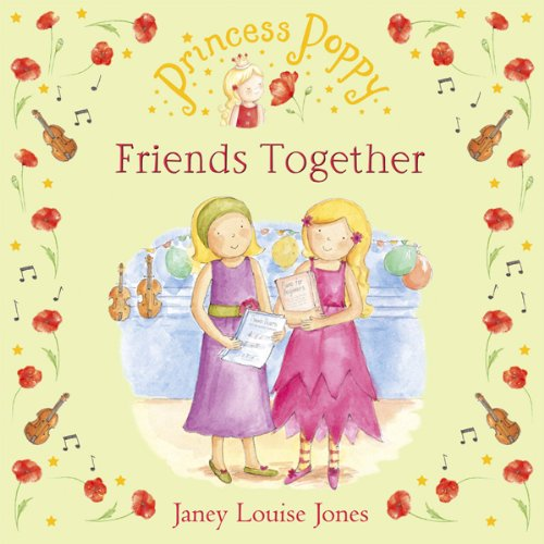Friends Together     Princess Poppy              By:                                                                                                                                 Janey Louise Jones                               Narrated by:                                                                                                                                 Tamsin Greig                      Length: 26 mins     Not rated yet     Overall 0.0