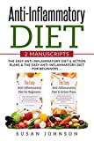 Anti-Inflammatory Diet: 2 Manuscripts: Thе Eаѕу Anti-Inflаmmаtоrу Diеt & Aсtiоn Plans & The Easy Anti-Inflammatory Diet for Beginners