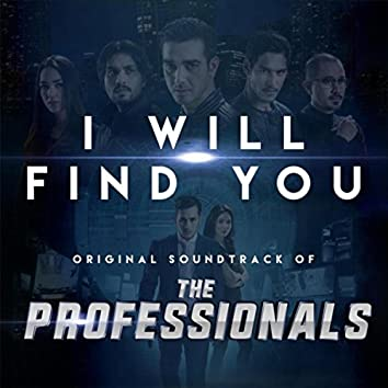 "I Will Find You (From ""The Professionals"")"