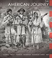The American Journey: Volume 1 (Chapters 1-16) (4th Edition)