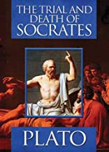 The Trial and Death of Socrates by Plato (2010-07-01)