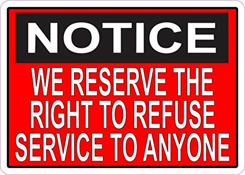 PotteLove 7in x 5in Red We Reserve The Right to Refuse Service to Anyone Magnet for Envelope Laptop Fridge Guitar Car Motorcycle Helmet Luggage Cases Decor