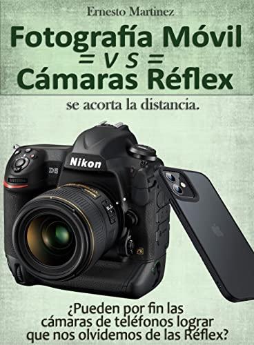 Fotografía Móvil vs Cámaras Réflex, se acorta la distancia.: ¿Pueden por fin las cámaras de teléfonos lograr que nos olvidemos de las réflex?