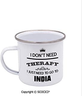 SCOCICI Unique Design Print Enamel Cup I Don'T Therapy I Juet Need To Go To India Coffee Mug Stainless Steel Enamel Tea Cup White 12 oz