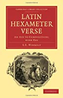 Latin Hexameter Verse: An Aid to Composition; with Key (Cambridge Library Collection - Classics)