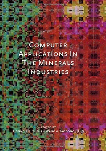 Computer Applications in the Minerals Industry