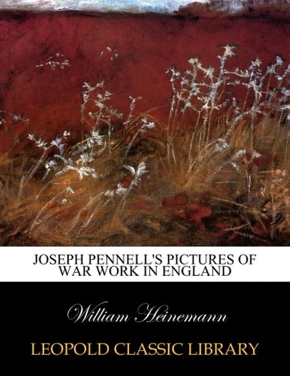 累計出席する類推Joseph Pennell's pictures of war work in England