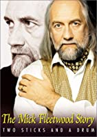 Mick Fleetwood Story: Two Sticks & A Drum [DVD]