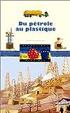 Du pétrole au plastique