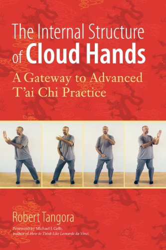 The Internal Structure of Cloud Hands: A Gateway to Advanced T\'ai Chi Practice (English Edition)