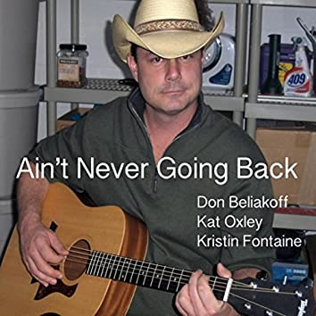 Ain't Never Going Back (feat. Kat Oxley & Kristin Fontaine)