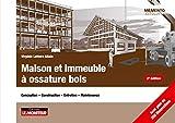 Maison et immeuble à ossature bois - Conception - Construction - Entretien - Maintenance