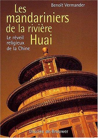 Les Mandariniers de la rivière Huai : Le Réveil religieux de la Chine