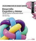 Ciclos Formativos de Grado Superior. Técnico Superior en Educación infantil. Desarrollo Cognitivo y Motor
