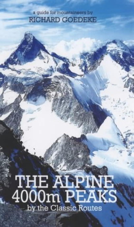 会員不信ホイットニーThe Alpine 4000m Peaks by the Classic Routes: A Guide for Mountaineers